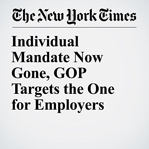 Individual Mandate Now Gone, GOP Targets the One for Employers copertina