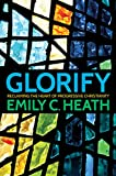 Glorify: Reclaiming the Heart of Progressive Christianity (English Edition)