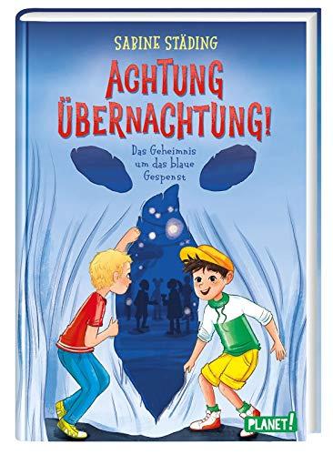 Achtung, Übernachtung!: Das Geheimnis um das blaue Gespenst | Spannendes Kinderbuch zum ersten Selberlesen ab 8 von Bestseller-Autorin Sabine Städing
