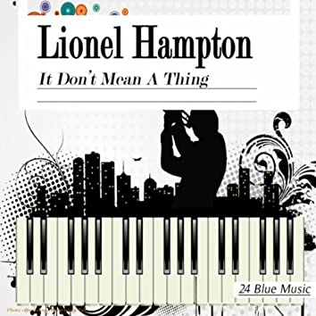 Lionel Hampton: It Don't Mean a Thing