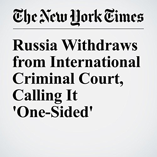 Russia Withdraws from International Criminal Court, Calling It 'One-Sided' cover art