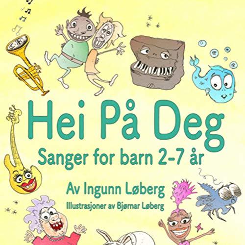 Hei på deg! Sanger for barn 2-7 år