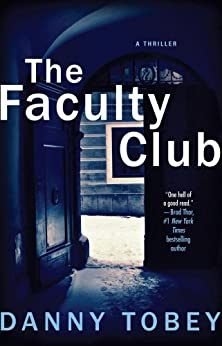 The Faculty Club: A Novel by [Danny Tobey]