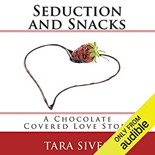 Seduction and Snacks audiobook cover art