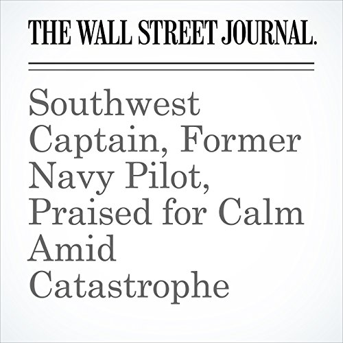 Southwest Captain, Former Navy Pilot, Praised for Calm Amid Catastrophe copertina
