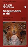 La Chiesa ortodossa. Sacramenti e riti (Vol. 5)