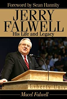 Jerry Falwell: His Life and Legacy by [Macel Falwell, Sean Hannity]