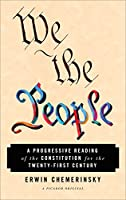 We the People: A Progressive Reading of the Constitution for the Twenty-First Century