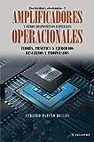 Amplificadores operacionales y otros dispositivos especiales: Teoría, práctica y...