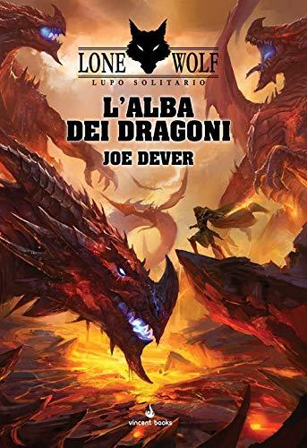 L'alba dei dragoni. Lupo solitario. Serie Grande Maestro Kai: 18