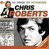 40 Jahre ZDF Hitparade: Chris Roberts von Chris Roberts