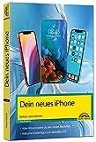 Dein neues iPhone - Einfach alles können - Die Anleitung zu allen neuen iPhones. Aktuell zu iOS 15 - Für Einsteiger und Fortgeschrittene