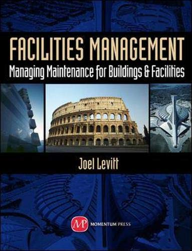 Compare Textbook Prices for Facilities Management: Managing Maintenance for Buildings and Facilities  ISBN 9781606503249 by Levitt, Joel D.