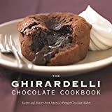 The Ghirardelli Chocolate Cookbook: Recipes and History from America s Premier Chocolate Maker