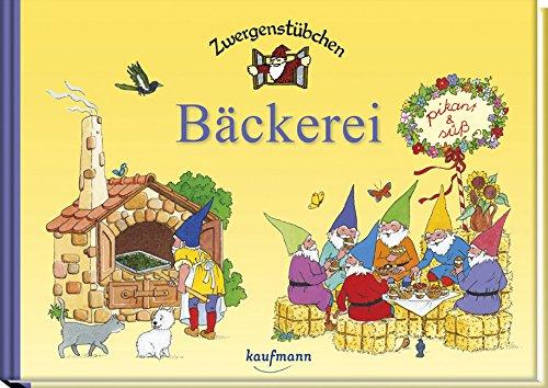 Zwergenstübchen Bäckerei: pikant & süß (Zwergenstübchen - Backbücher und Kochbücher für Kinder, Eltern, Familien)
