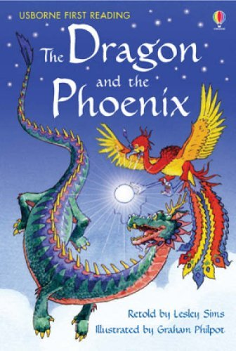 The Dragon and the Phoenix (First Reading) (Usborne First Reading) by Lesley Sims (Adapter) › Visit Amazon's Lesley Sims Page search results for this author Lesley Sims (Adapter), Graham Philpot (Illustrator) (28-Sep-2007) Hardcover