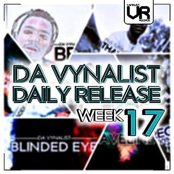 Da Vynalist Daily Release: Week 17