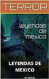 leyendas de mexico: terror