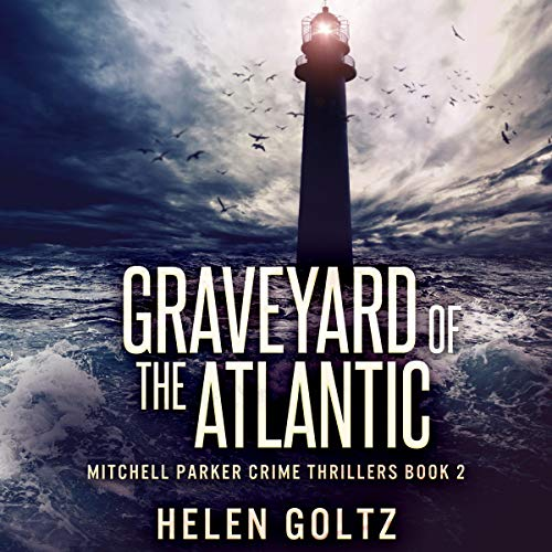Graveyard of the Atlantic: Mitchell Parker Crime Thrillers, Book 2