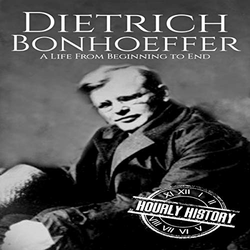 Dietrich Bonhoeffer: A Life from Beginning to End cover art