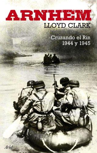 Arnhem: Asalto al Rin 1944-1945 (Grandes Batallas)