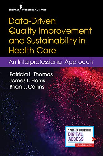 Data-Driven Quality Improvement and Sustainability in Health Care: An Interprofessional Approach (English Edition)