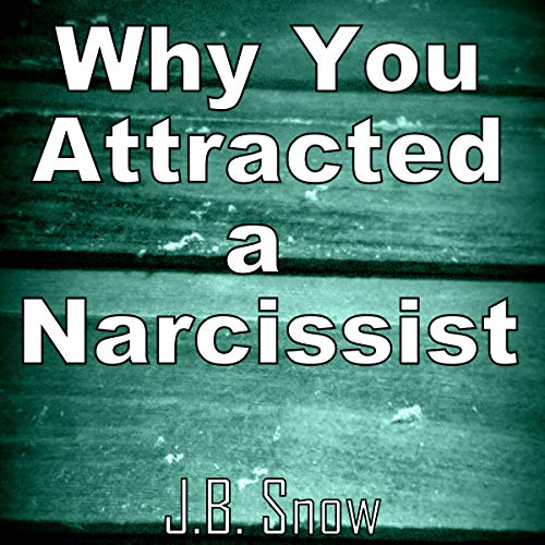Why You Attracted a Narcissist cover art