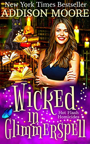 Wicked in Glimmerspell: A Paranormal Women's Fiction Novel (Hot Flash Homicides Book 2) (English Edition)