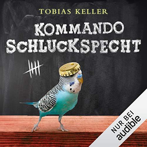 Kommando Schluckspecht                   Autor:                                                                                                                                 Tobias Keller                               Sprecher:                                                                                                                                 Matthias Keller                      Spieldauer: 7 Std. und 25 Min.     159 Bewertungen     Gesamt 3,7