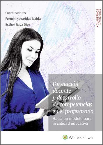 Formación docente y desarrollo de competencias en el profesorado. Hacia un modelo para la calidad educativa