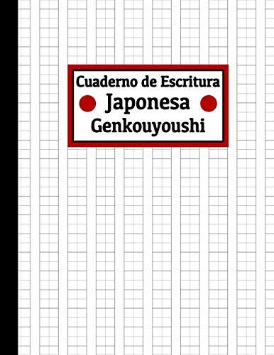 Cuaderno de Escritura Japonesa: Cuaderno de Kanji - Libro de Escritura Japonesa - Papel de Genkouyoushi - Aprox. A4