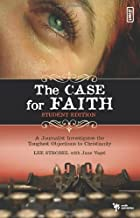 By STROBEL LEE - CASE FOR FAITH STUDENT EDITION: A Journalist Investigates the Toughest Objections to Christianity (Studen...
