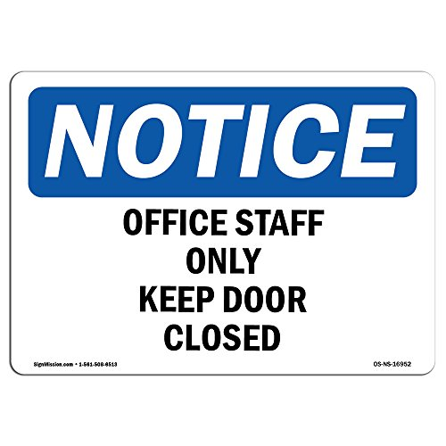 OSHA Notice Sign - Office Staff Only Keep Door Closed | Choose from: Aluminum, Rigid Plastic or Vinyl Label Decal | Protect Your Business, Construction Site, Warehouse & Shop Area | Made in The USA