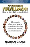 27 Flavors of Fulfillment: How to Live Life to the Fullest!: 27 Experts Show You How to Experience Lasting Happiness, Health, and Fulfillment (Volume 1)
