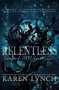 Relentless (Tome 1) (Relentless French) par [Karen Lynch, Laure Valentin]