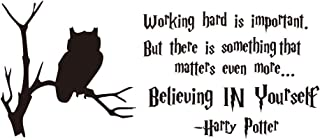 Working Hard is Important But There is Something That Matters Even More… Believing in Yourself Vinyl Wall Decal Inspirational Quotes Owl Tree Art Letters Kid's Room Movie Décor