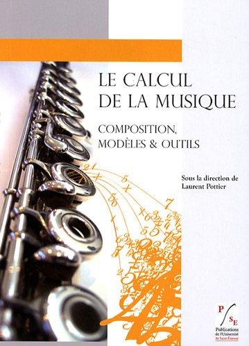 Le Calcul de la Musique : Composition, Modèles et Outils