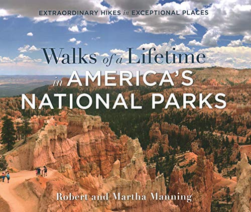 Walks of a Lifetime in America's National Parks: Extraordinary Hikes in Exceptional Places
