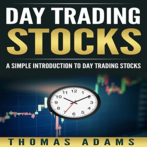 Day Trading Stocks: A Simple Introduction to Day Trading Stocks audiobook cover art