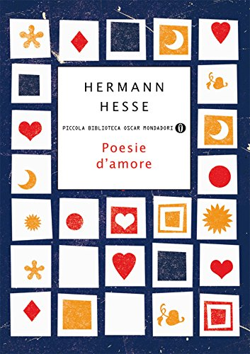 Poesie d'amore (Piccola biblioteca oscar Vol. 668)
