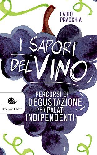 I sapori del vino: Percorsi di degustazione per palati indipendenti