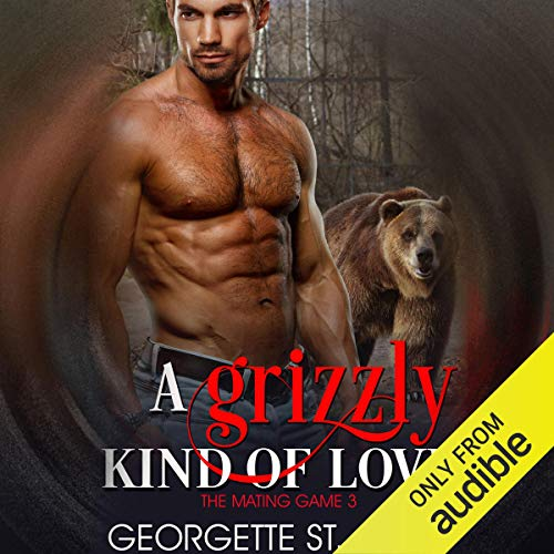 A Grizzly Kind of Love Audiobook By Georgette St. Clair cover art