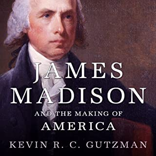 James Madison and the Making of America audiobook cover art