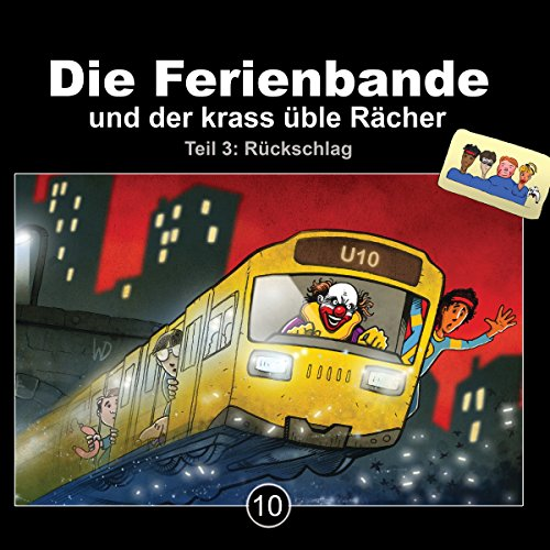 Rückschlag - Die Ferienbande und der krass üble Rächer 3     Die Ferienbande 10              By:                                                                                                                                 Die Ferienbande                               Narrated by:                                                                                                                                 div.                      Length: 1 hr and 13 mins     Not rated yet     Overall 0.0