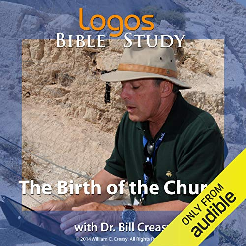 The Birth of the Church Audiobook By Dr. Bill Creasy cover art