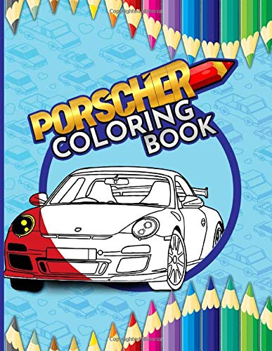 Porsche Coloring Book: Featuring Enchanting An Adult Coloring Book . Unofficial