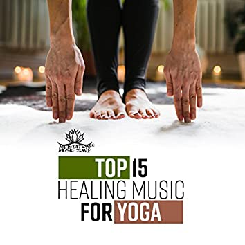 Top 15 Healing Music for Yoga: Relaxation After Long Day