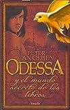 Odessa: y el mundo secreto de los libros: 231 (Las Tres Edades)