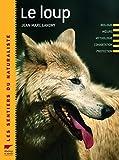 Le loup - Biologie, Moeurs, Mythologie, Cohabitation, Protection - Delachaux et Niestlé - 26/09/2006