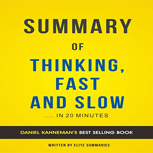 Summary of Thinking, Fast and Slow: by Daniel Kahneman cover art